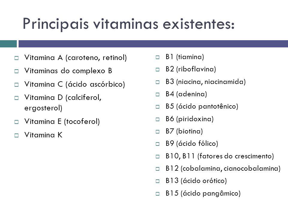 Principais vitaminas existentes: