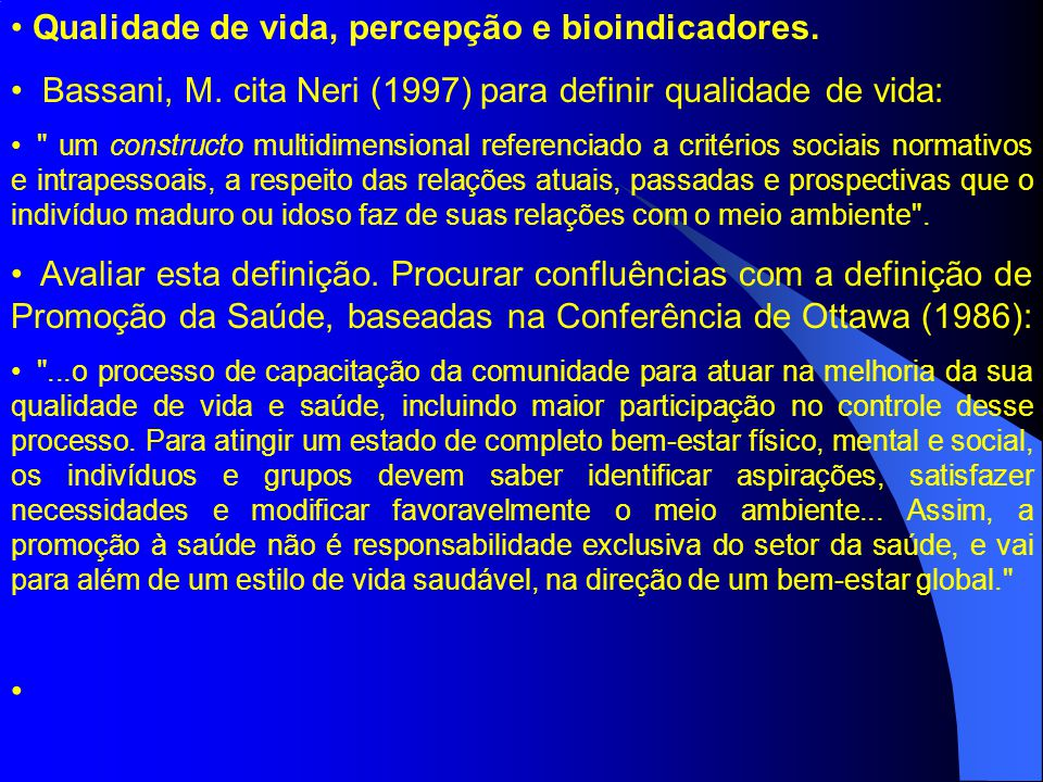 Qualidade de vida, percepção e bioindicadores.