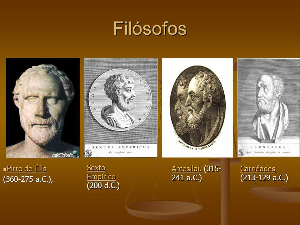 Filósofos Pirro de Élis (360-275 a.C.), Sexto Empírico (200 d.C.)
