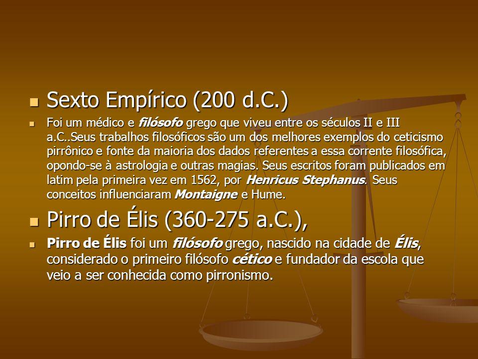 Sexto Empírico (200 d.C.) Pirro de Élis (360-275 a.C.),