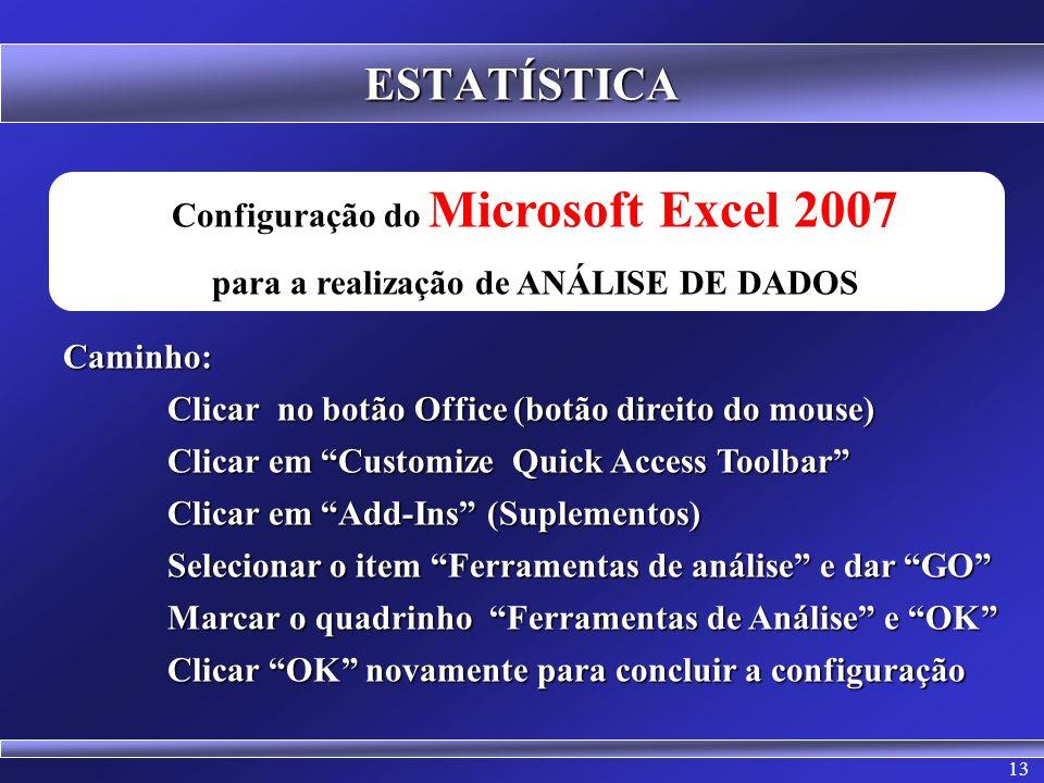 ESTATÍSTICA Configuração do Microsoft Excel 2007