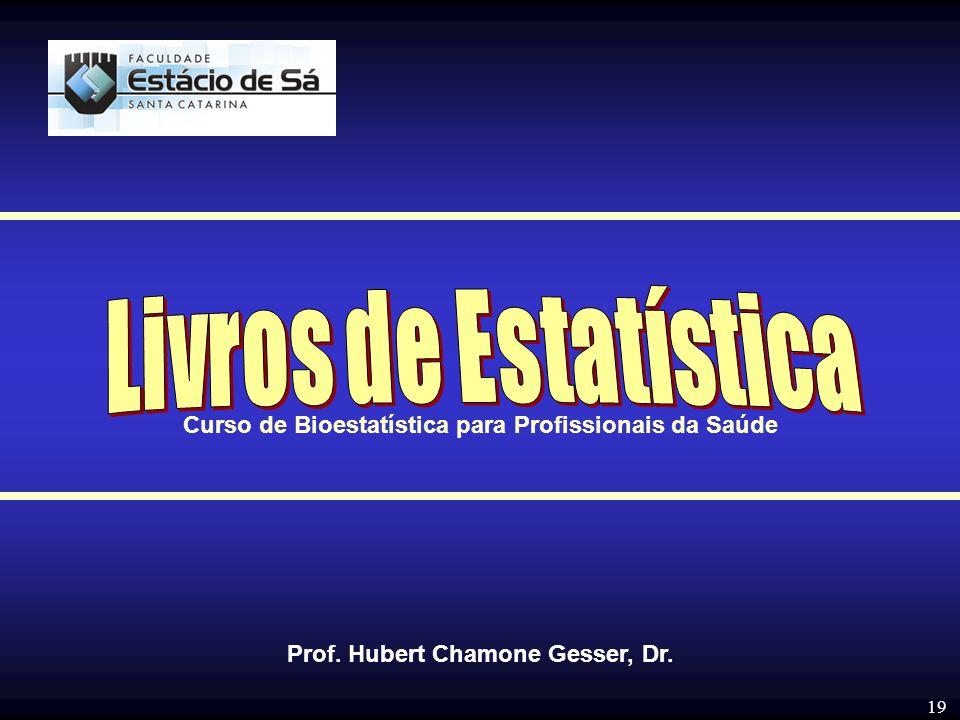 Livros de Estatística Curso de Bioestatística para Profissionais da Saúde.
