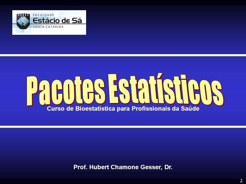 Pacotes Estatísticos Curso de Bioestatística para Profissionais da Saúde.