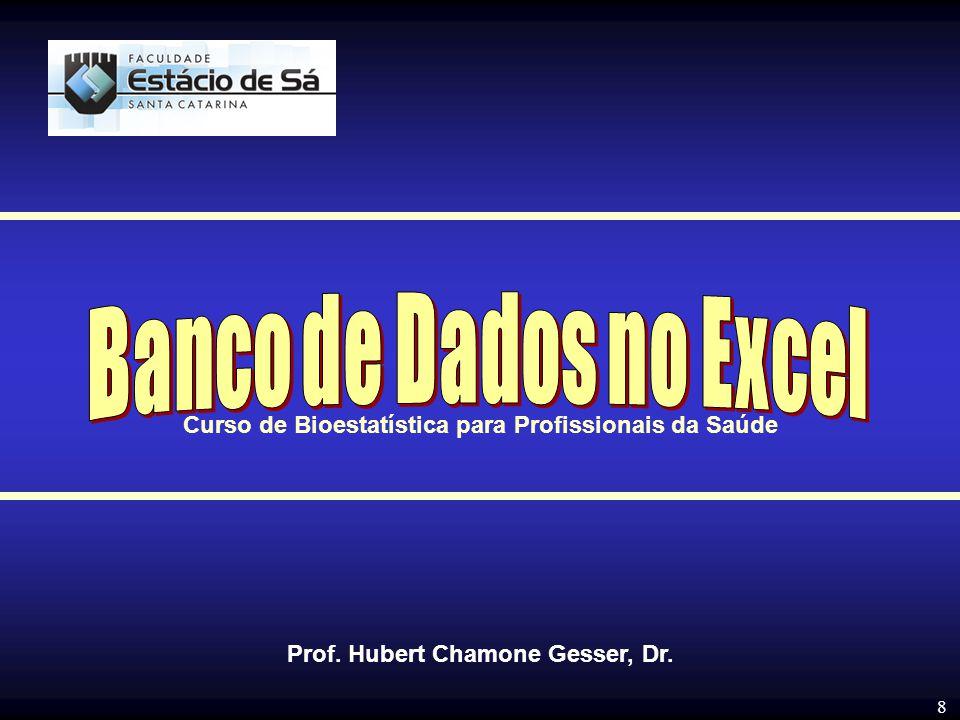 Banco de Dados no Excel Curso de Bioestatística para Profissionais da Saúde.