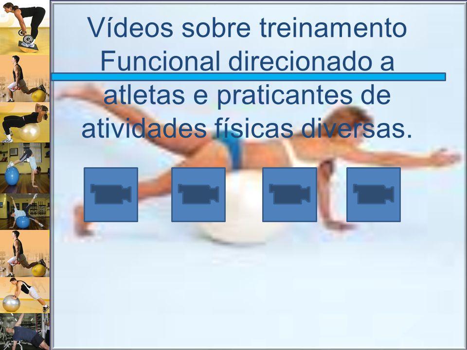 Vídeos sobre treinamento Funcional direcionado a atletas e praticantes de atividades físicas diversas.