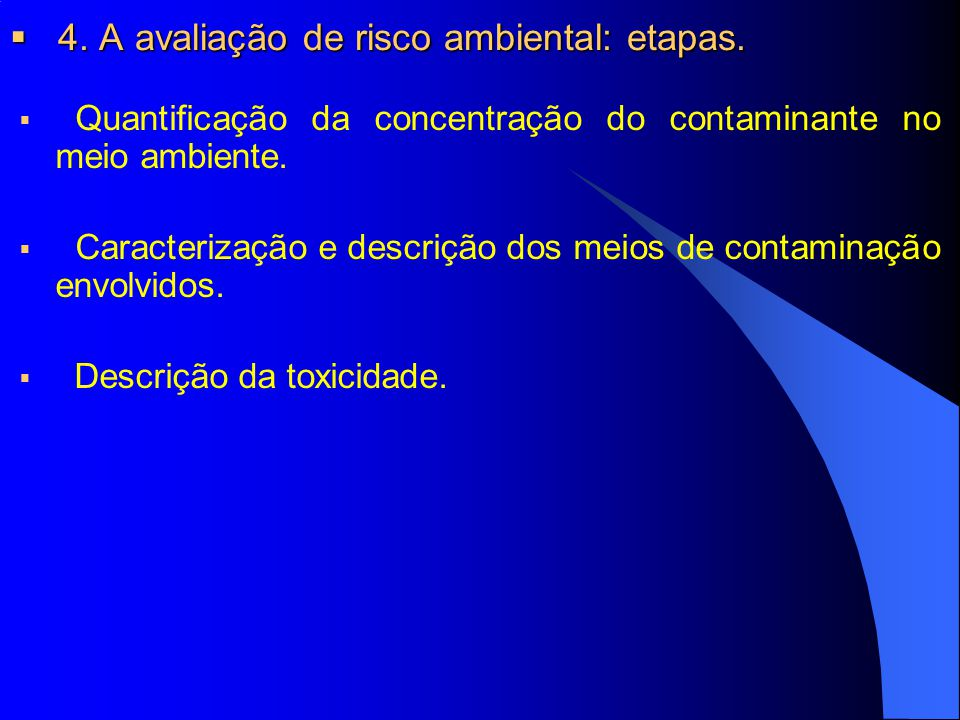 4. A avaliação de risco ambiental: etapas.