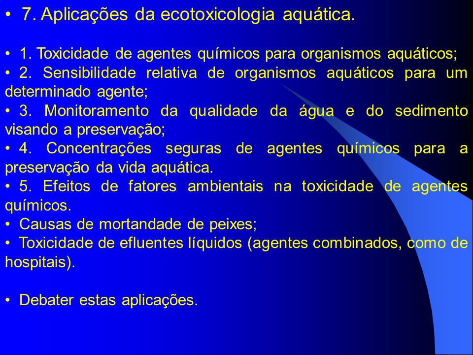 7. Aplicações da ecotoxicologia aquática.