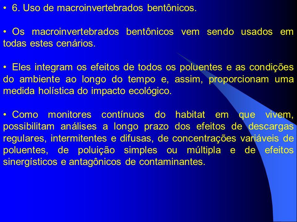 6. Uso de macroinvertebrados bentônicos.