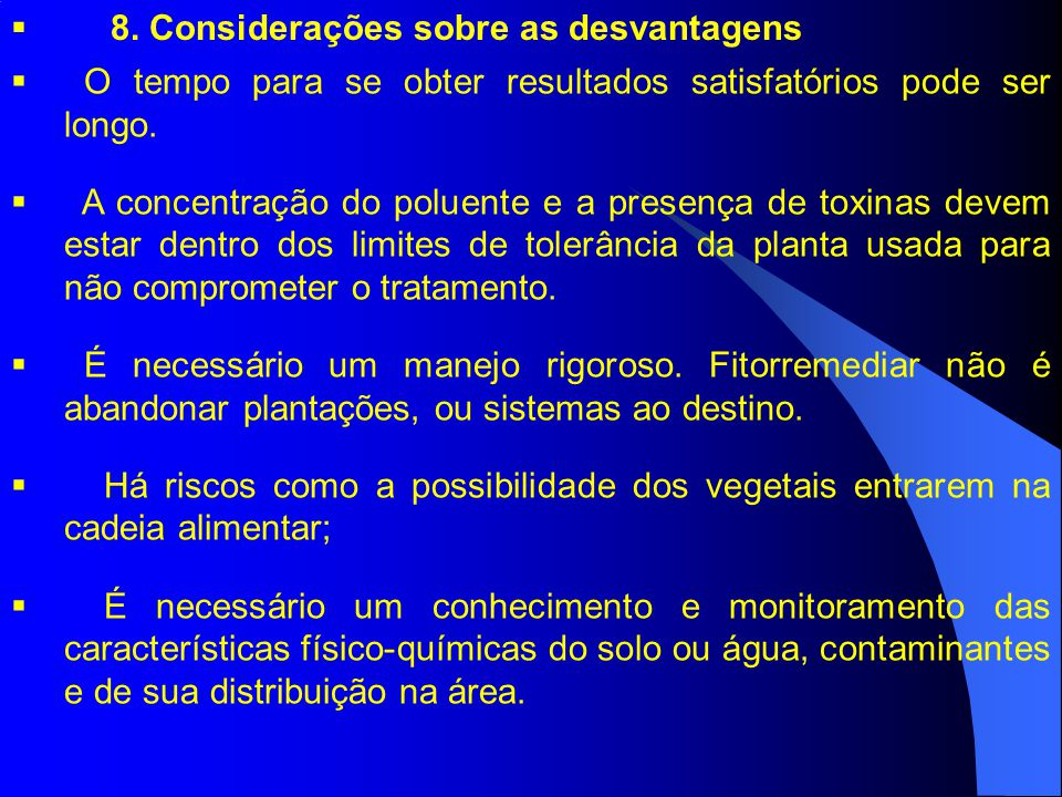 8. Considerações sobre as desvantagens