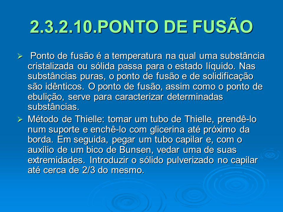 2.3.2.10.PONTO DE FUSÃO