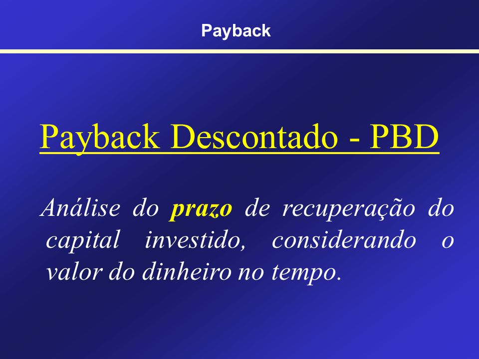 Payback Descontado - PBD
