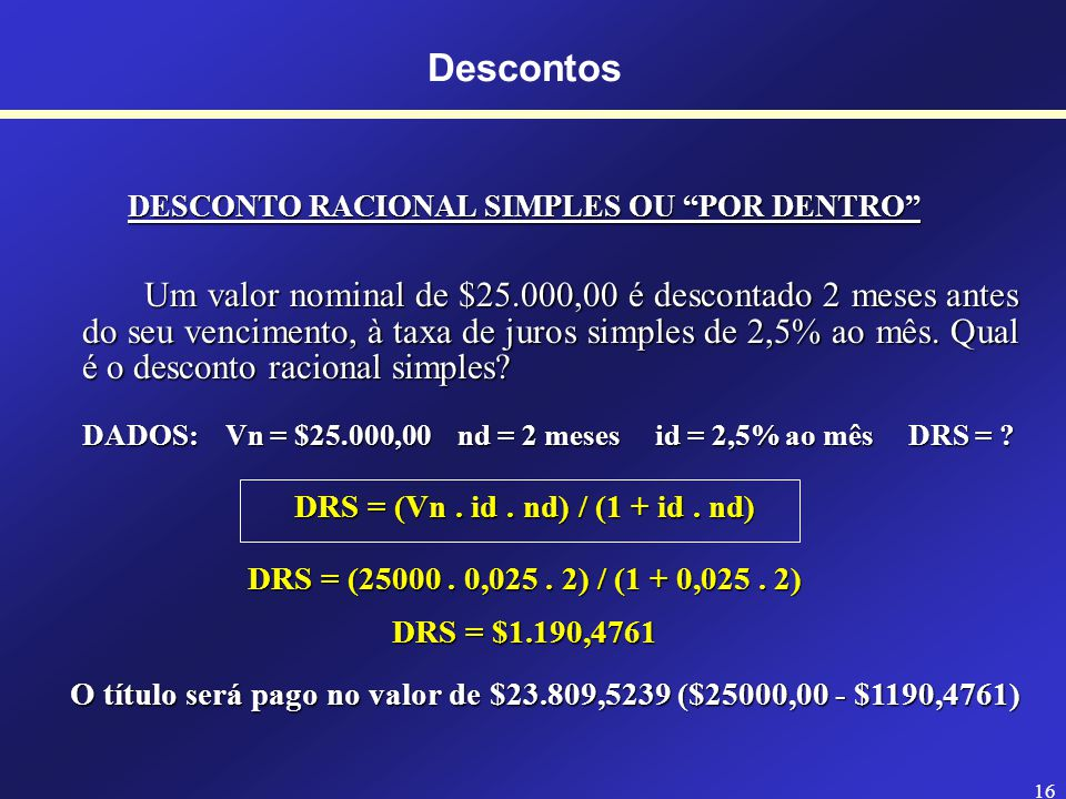 Descontos DESCONTO RACIONAL SIMPLES OU POR DENTRO