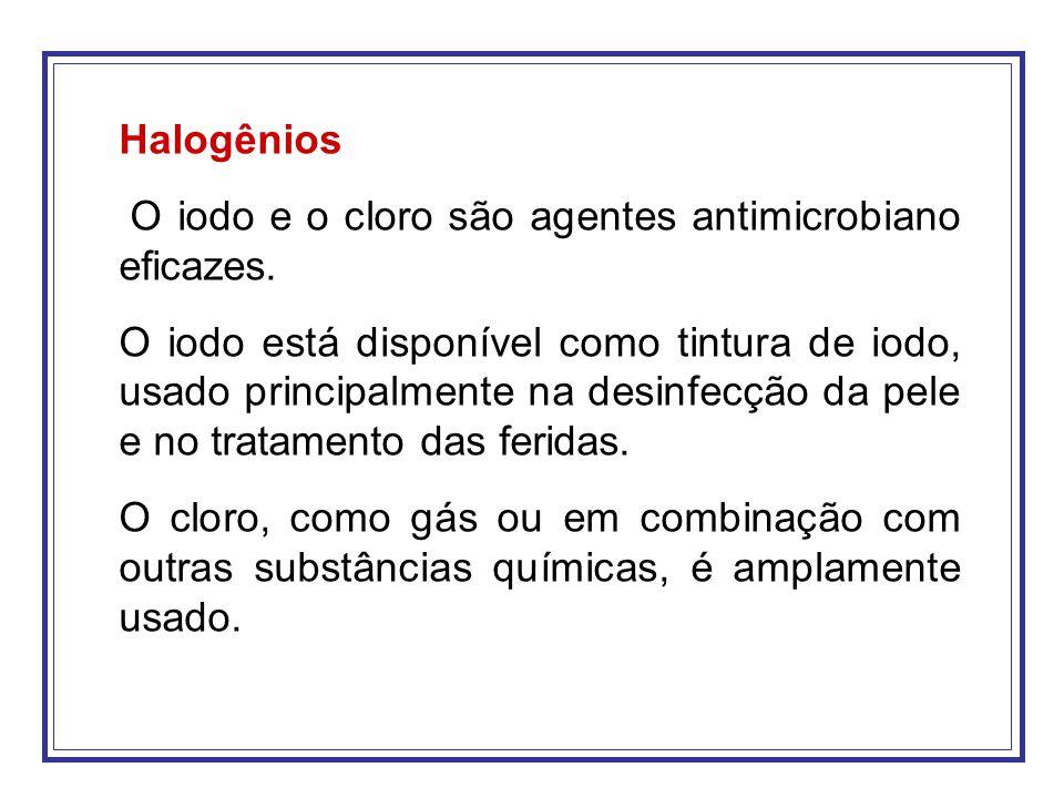 Halogênios O iodo e o cloro são agentes antimicrobiano eficazes.