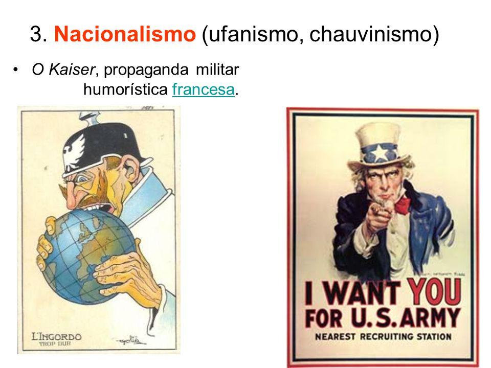 3. Nacionalismo (ufanismo, chauvinismo)