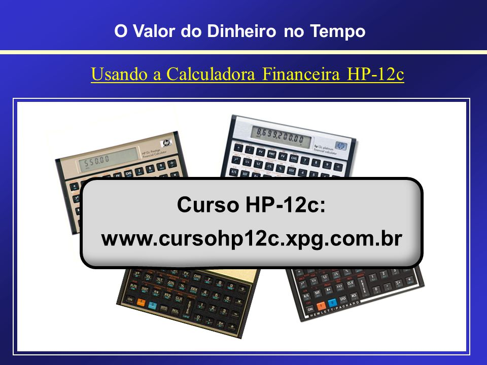 Usando a Calculadora Financeira HP-12c