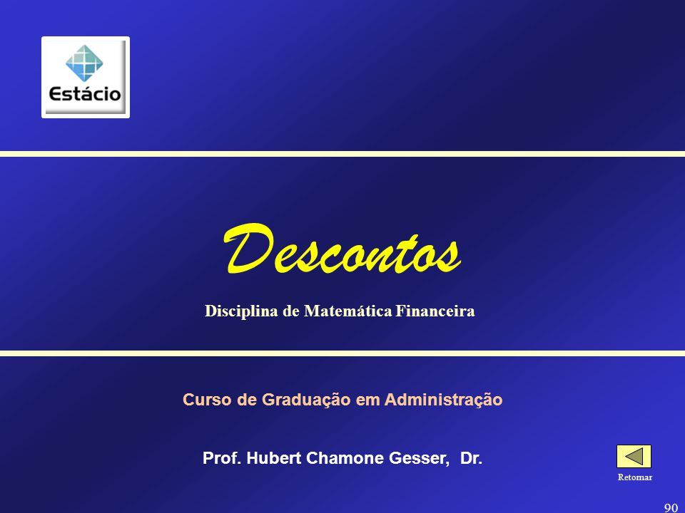 Descontos Disciplina de Matemática Financeira