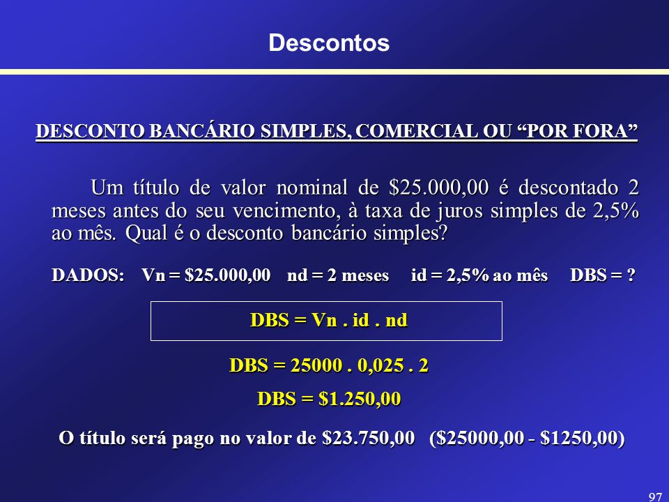 Descontos DESCONTO BANCÁRIO SIMPLES, COMERCIAL OU POR FORA