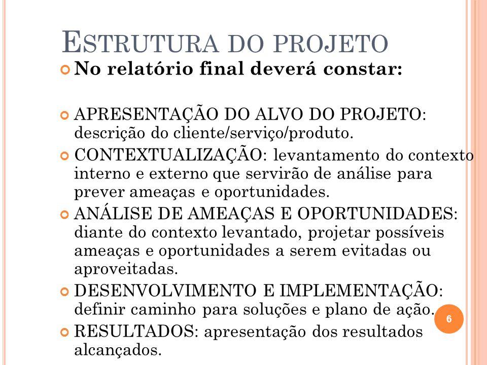Estrutura do projeto No relatório final deverá constar: