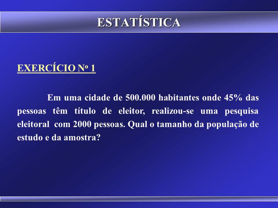 ESTATÍSTICA EXERCÍCIO No 1