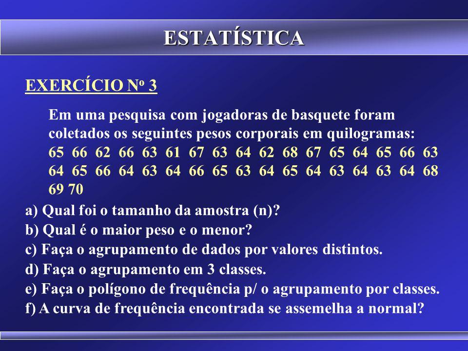 ESTATÍSTICA EXERCÍCIO No 3