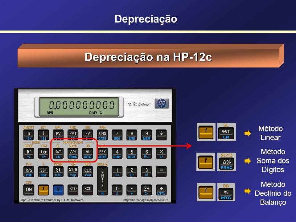 Depreciação na HP-12c Depreciação Método Linear