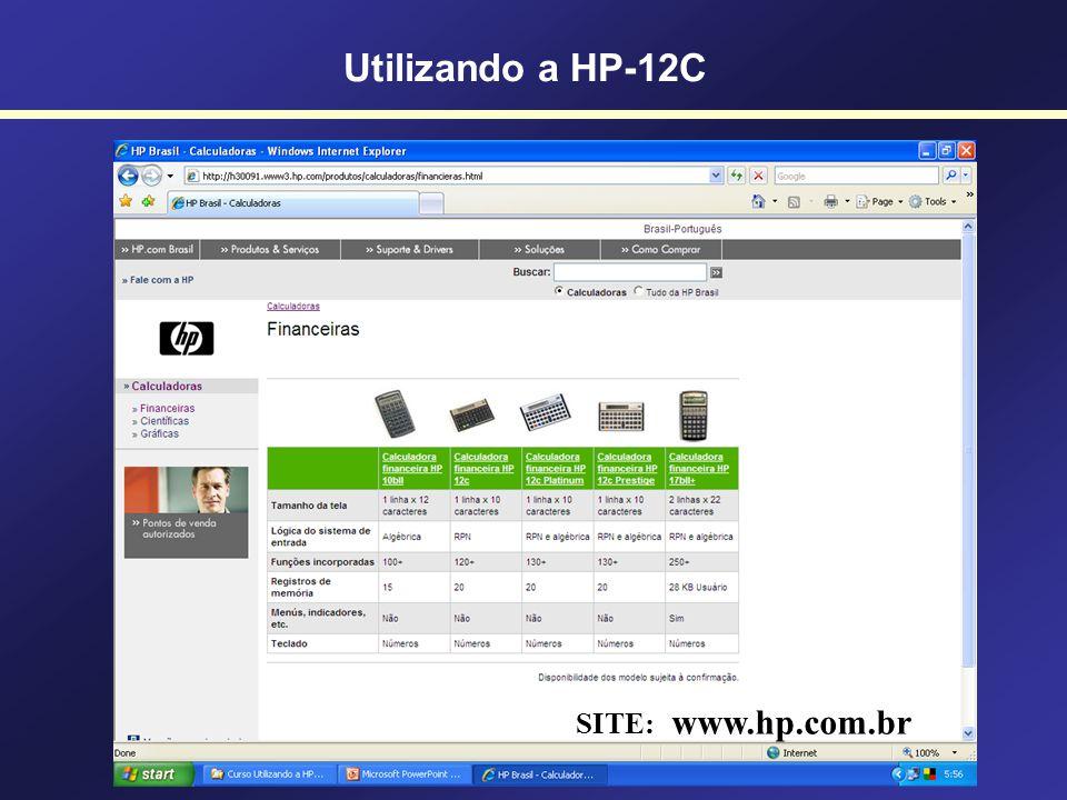 Utilizando a HP-12C SITE: www.hp.com.br