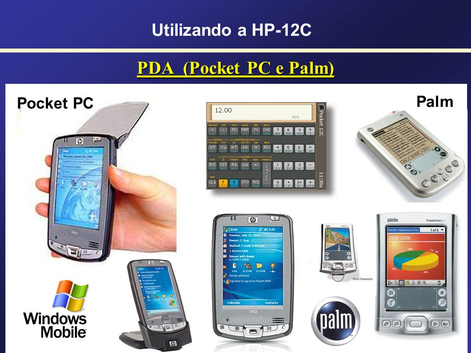 Utilizando a HP-12C PDA (Pocket PC e Palm) Pocket PC Palm