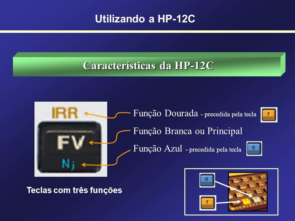 Características da HP-12C Teclas com três funções