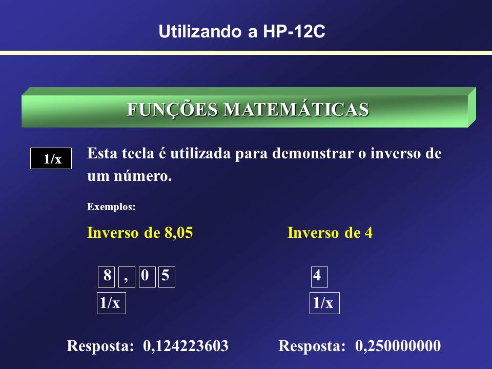 FUNÇÕES MATEMÁTICAS Utilizando a HP-12C