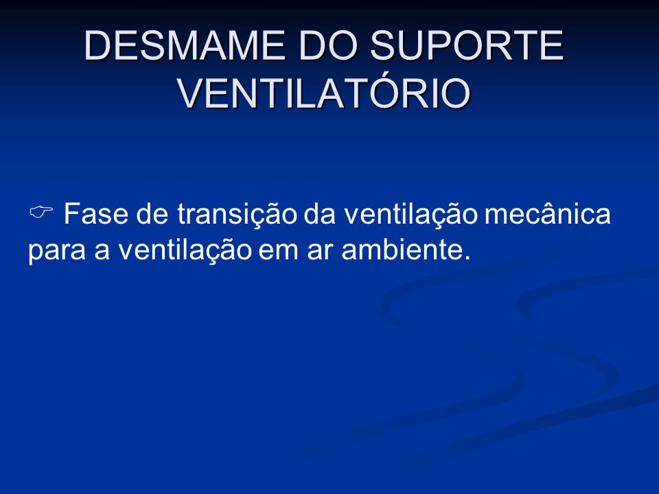 DESMAME DO SUPORTE VENTILATÓRIO
