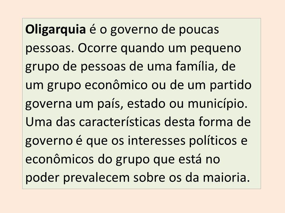 Oligarquia é o governo de poucas pessoas