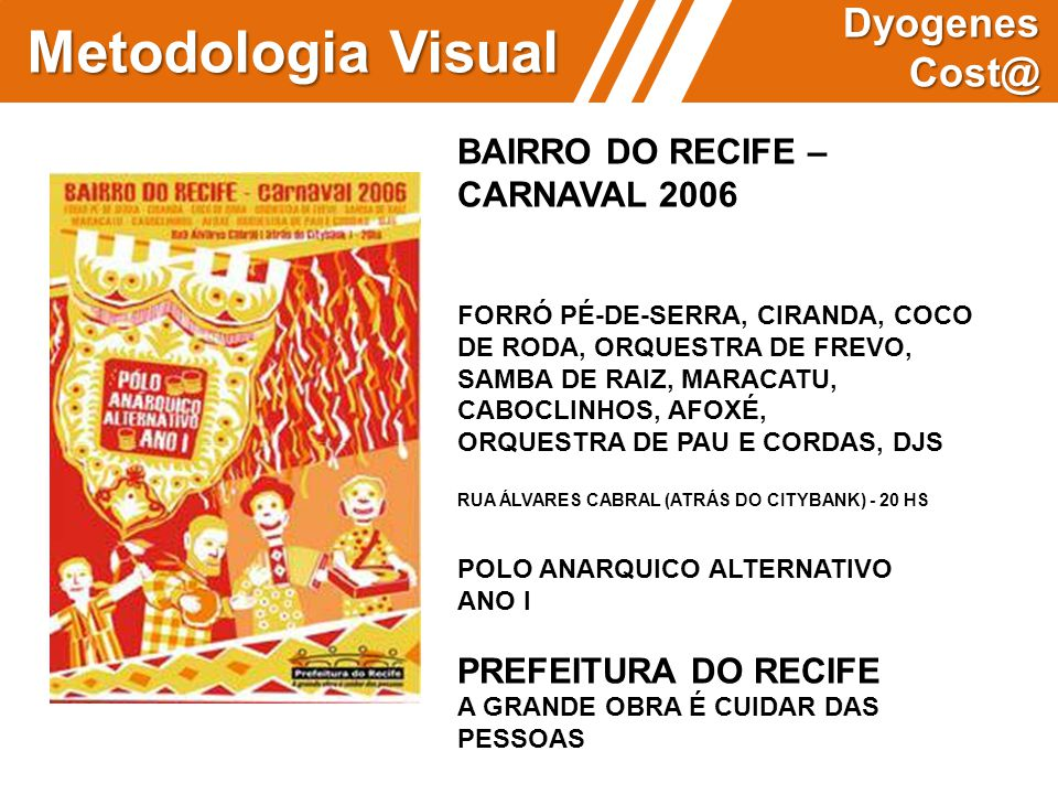 Metodologia Visual Dyogenes Cost@ BAIRRO DO RECIFE – CARNAVAL 2006