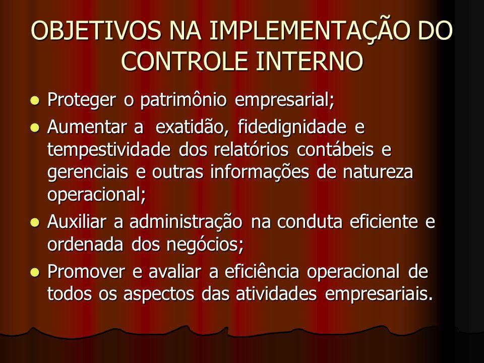 OBJETIVOS NA IMPLEMENTAÇÃO DO CONTROLE INTERNO