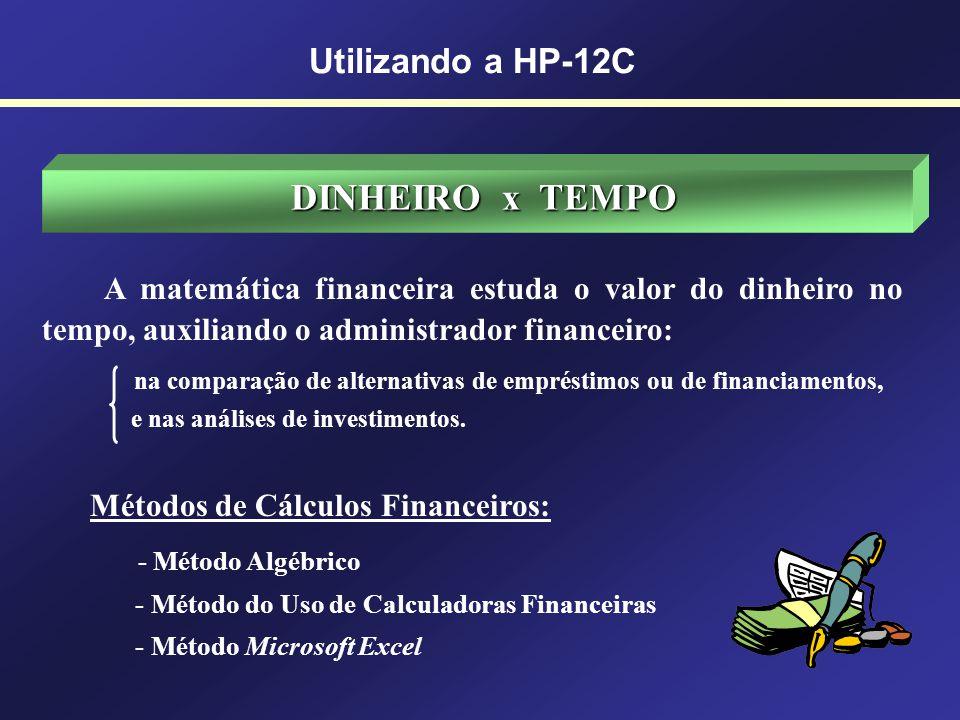 DINHEIRO x TEMPO Utilizando a HP-12C