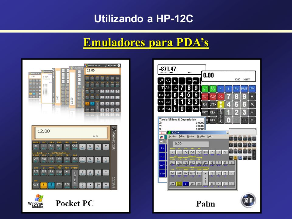 Utilizando a HP-12C Emuladores para PDA's Pocket PC Palm