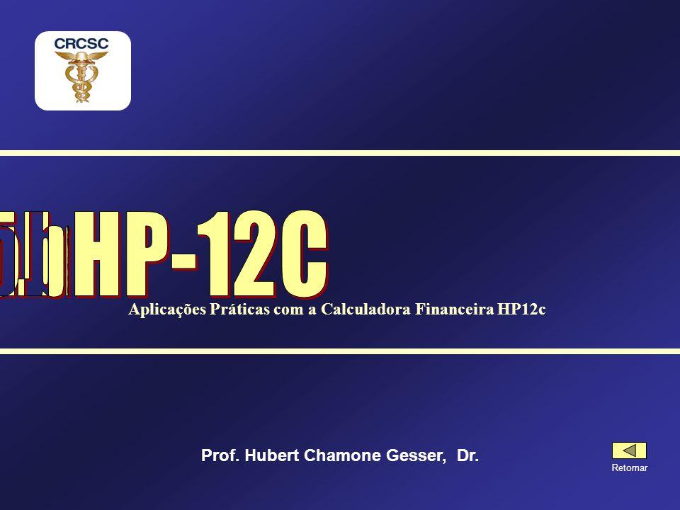 Livros sobre a HP-12C Aplicações Práticas com a Calculadora Financeira HP12c. Prof. Hubert Chamone Gesser, Dr.