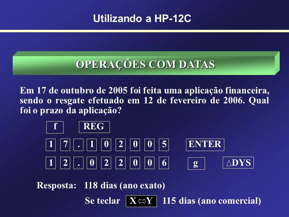 OPERAÇÕES COM DATAS Utilizando a HP-12C