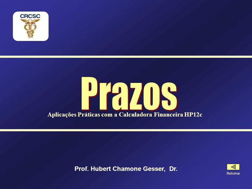 Prazos Aplicações Práticas com a Calculadora Financeira HP12c