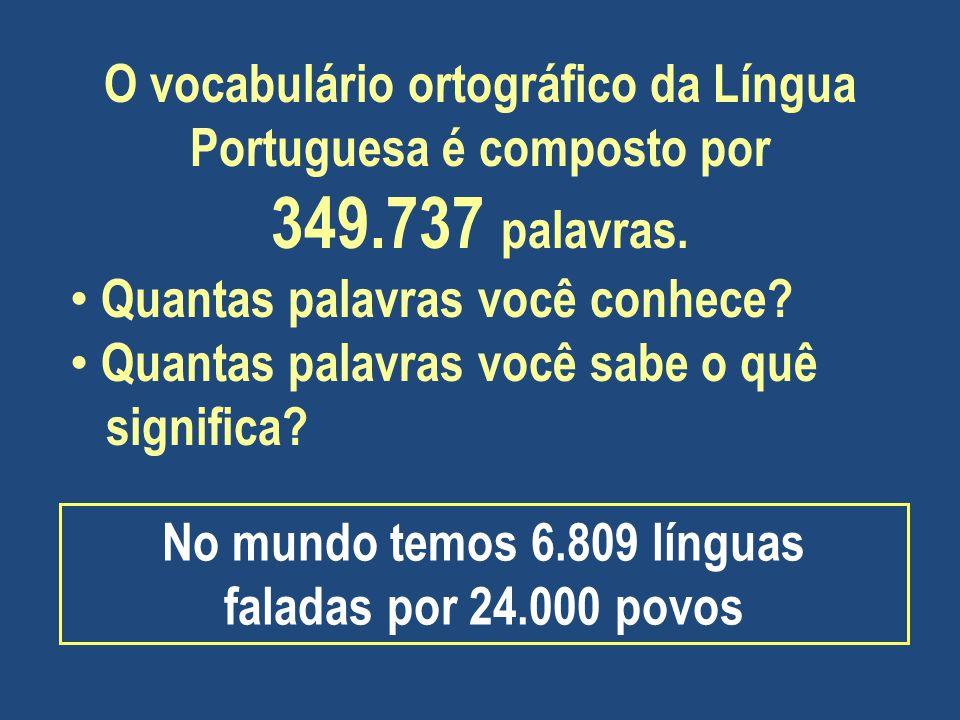 O vocabulário ortográfico da Língua Portuguesa é composto por 349