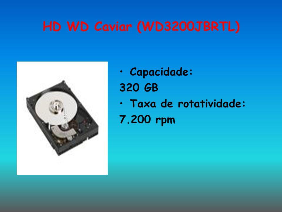 HD WD Caviar (WD3200JBRTL) Capacidade: 320 GB Taxa de rotatividade: