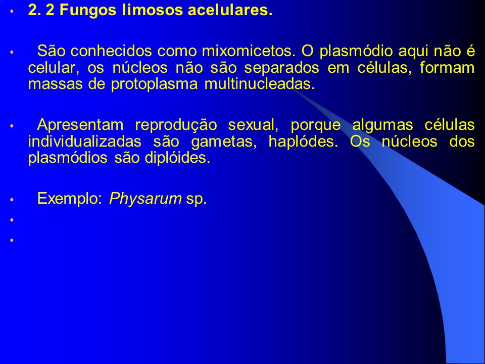 2. 2 Fungos limosos acelulares.