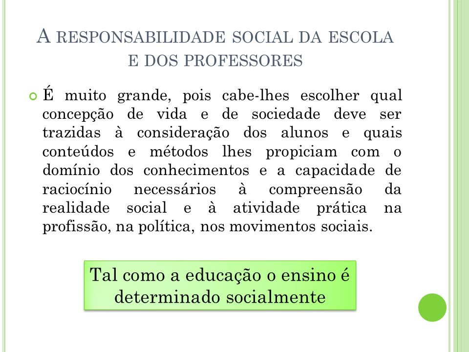 A responsabilidade social da escola e dos professores