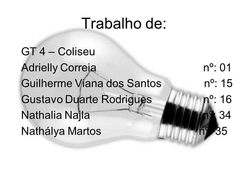 Trabalho de: GT 4 – Coliseu Adrielly Correia nº: 01