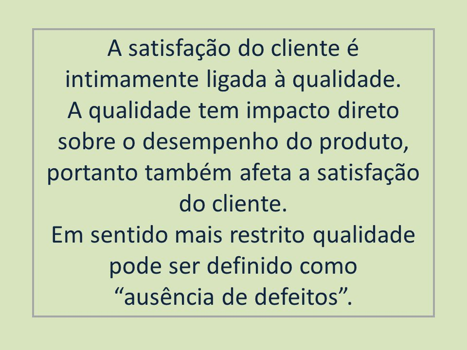 A satisfação do cliente é intimamente ligada à qualidade