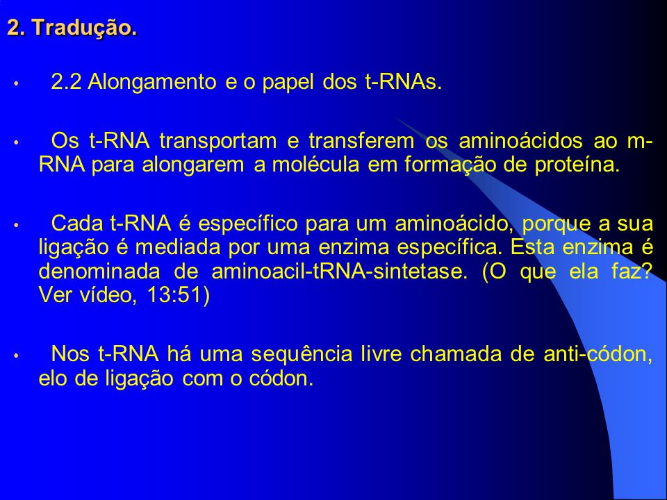 2. Tradução. 2.2 Alongamento e o papel dos t-RNAs.