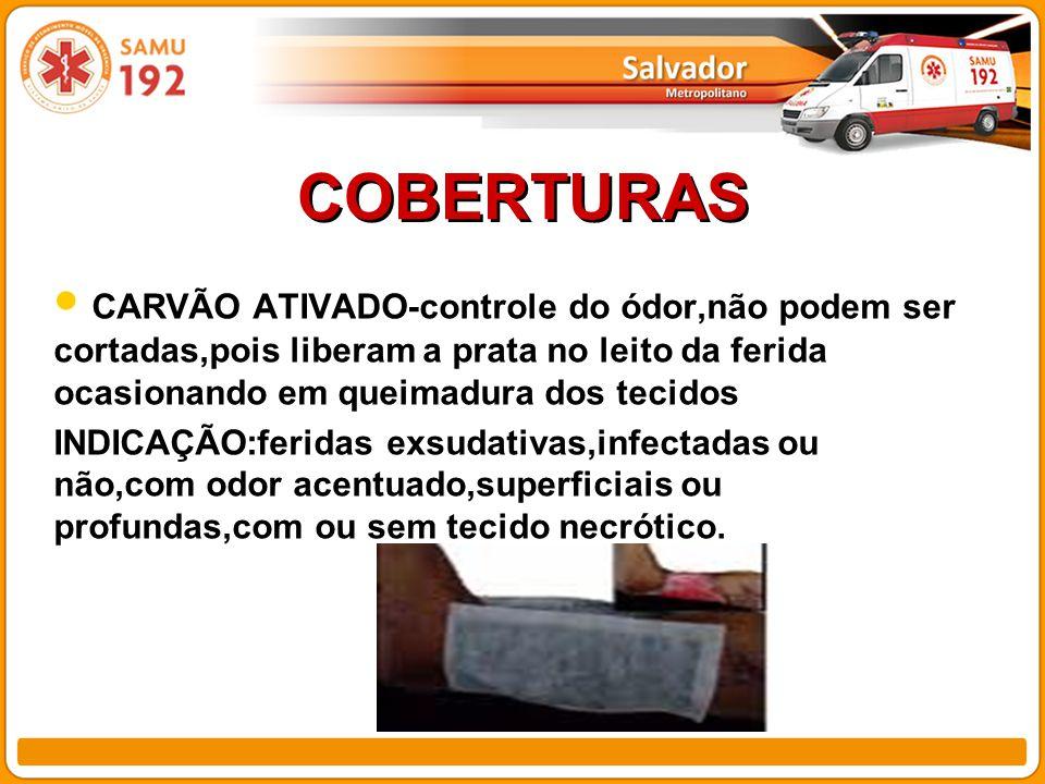 COBERTURAS CARVÃO ATIVADO-controle do ódor,não podem ser cortadas,pois liberam a prata no leito da ferida ocasionando em queimadura dos tecidos.