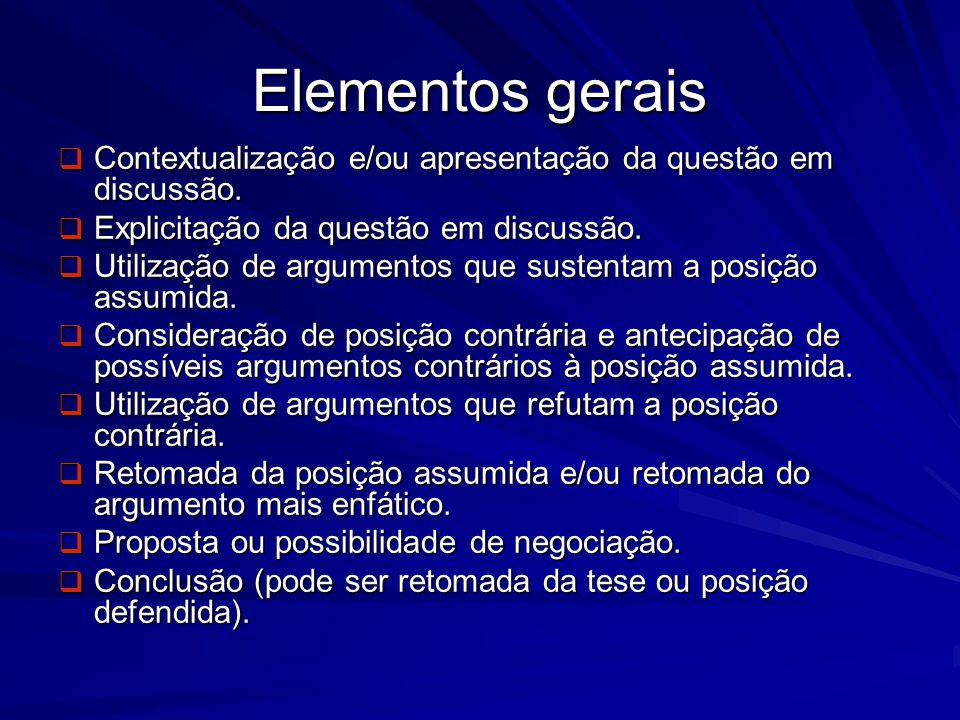 Elementos gerais Contextualização e/ou apresentação da questão em discussão. Explicitação da questão em discussão.