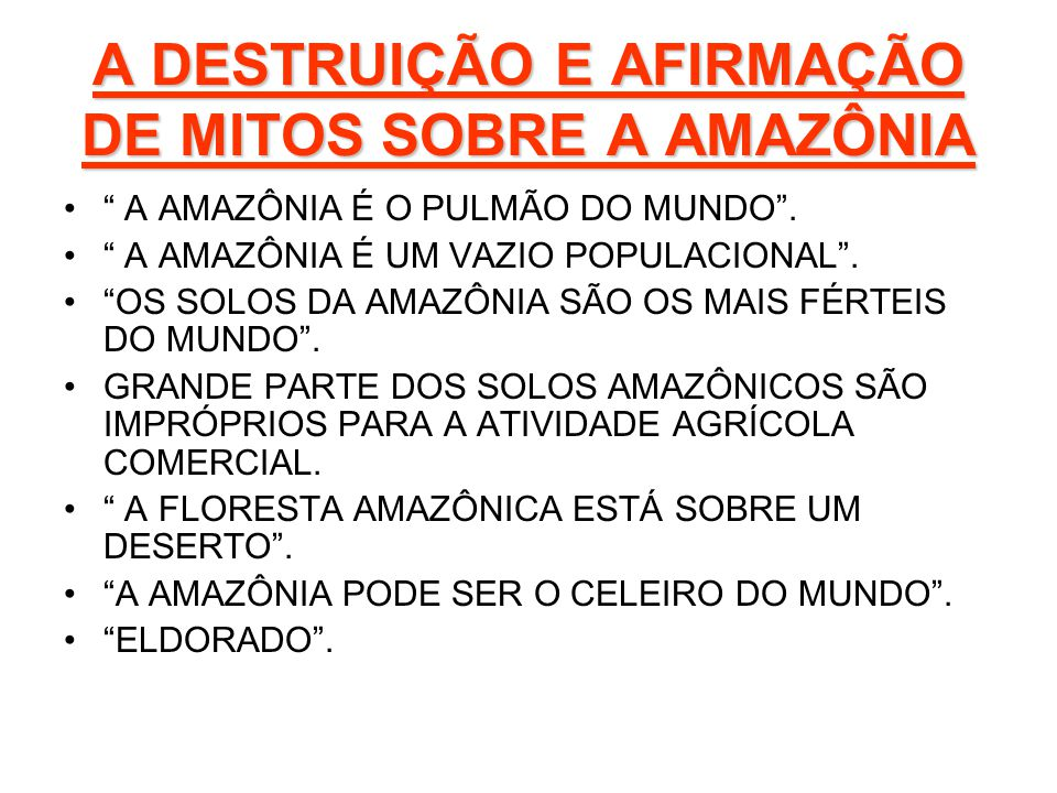 A DESTRUIÇÃO E AFIRMAÇÃO DE MITOS SOBRE A AMAZÔNIA