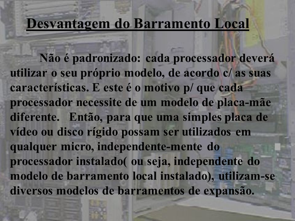 Desvantagem do Barramento Local