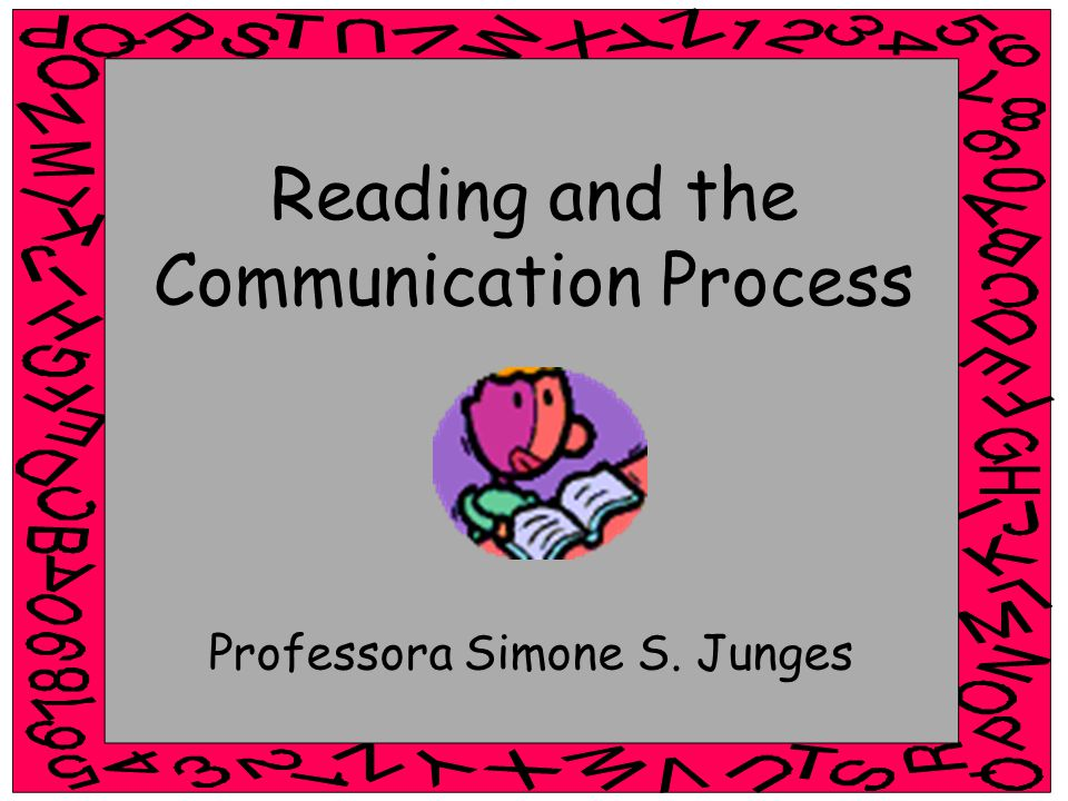 Reading and the Communication Process